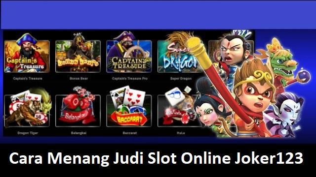 Cara Menang Judi Slot Online Joker123